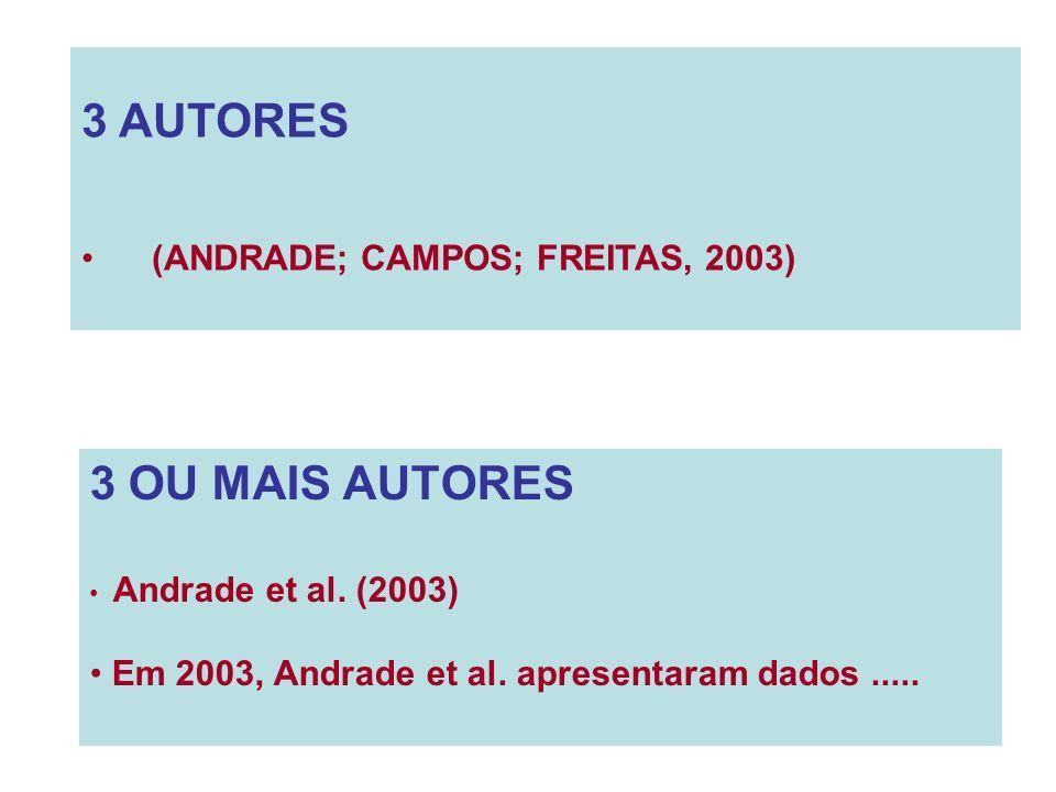 3 AUTORES 3 OU MAIS AUTORES (ANDRADE; CAMPOS; FREITAS, 2003)