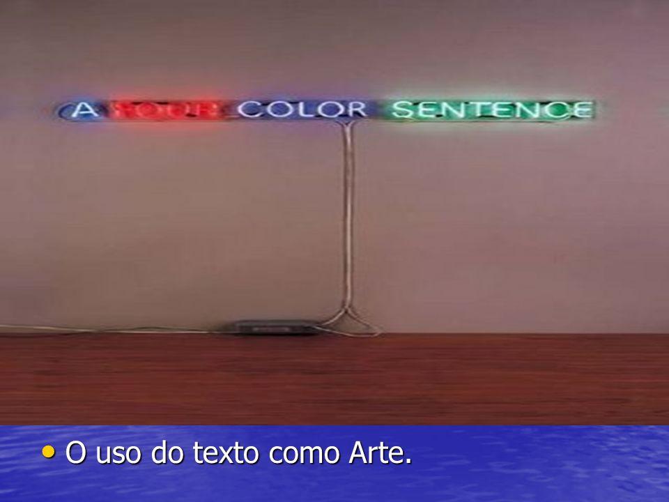 O uso do texto como Arte.
