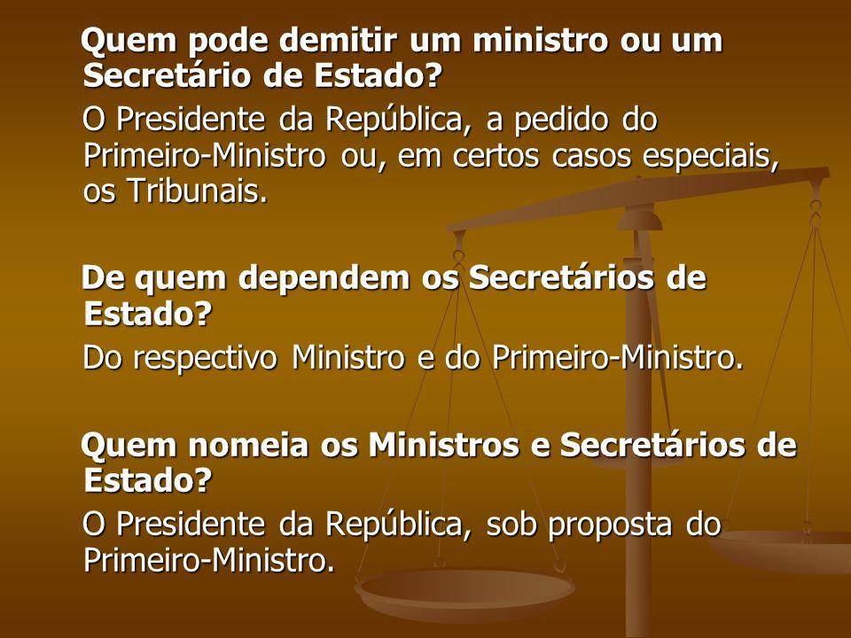 Quem pode demitir um ministro ou um Secretário de Estado
