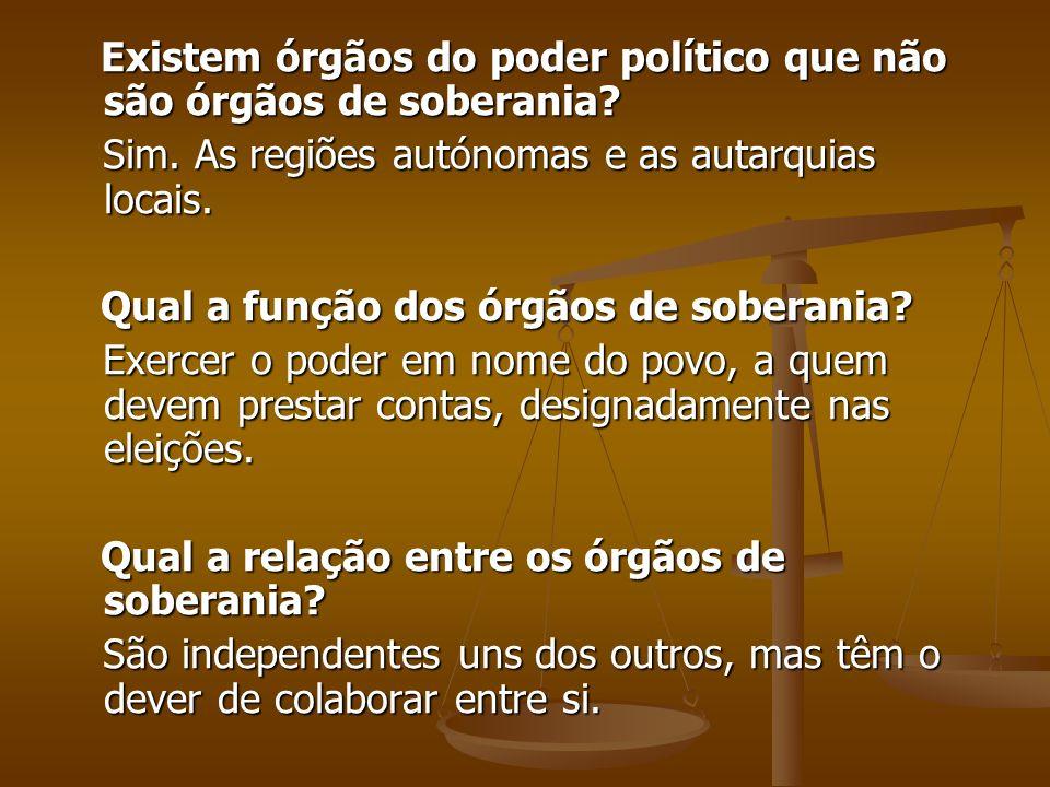 Existem órgãos do poder político que não são órgãos de soberania