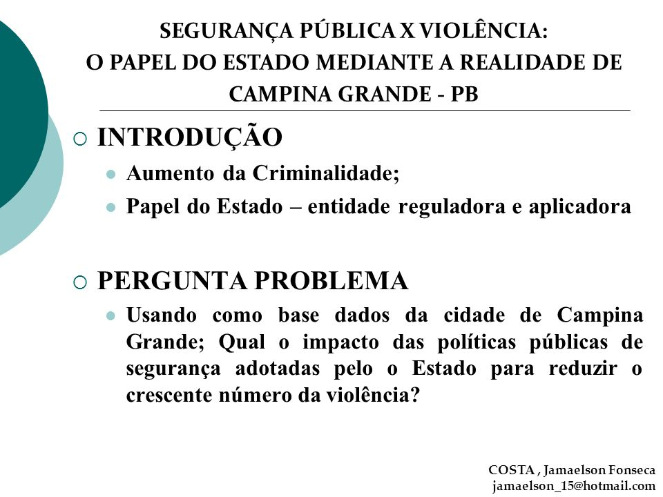 INTRODUÇÃO PERGUNTA PROBLEMA Aumento da Criminalidade;