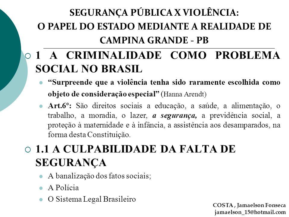 1 A CRIMINALIDADE COMO PROBLEMA SOCIAL NO BRASIL
