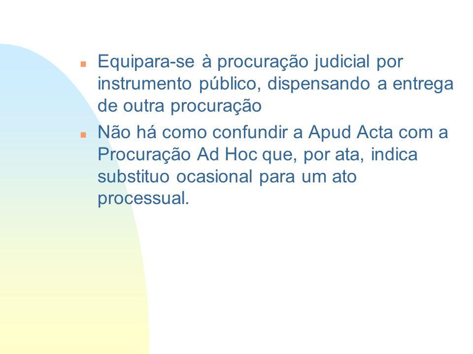 14/06/10Equipara-se à procuração judicial por instrumento público, dispensando a entrega de outra procuração.
