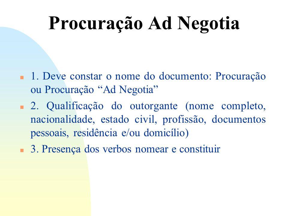 14/06/10 Procuração Ad Negotia. 1. Deve constar o nome do documento: Procuração ou Procuração Ad Negotia