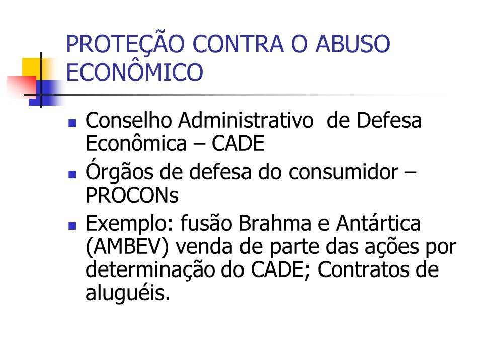 PROTEÇÃO CONTRA O ABUSO ECONÔMICO