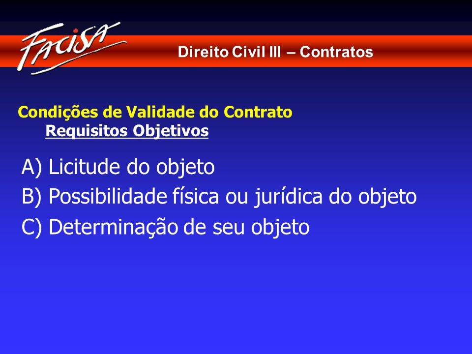 B) Possibilidade física ou jurídica do objeto
