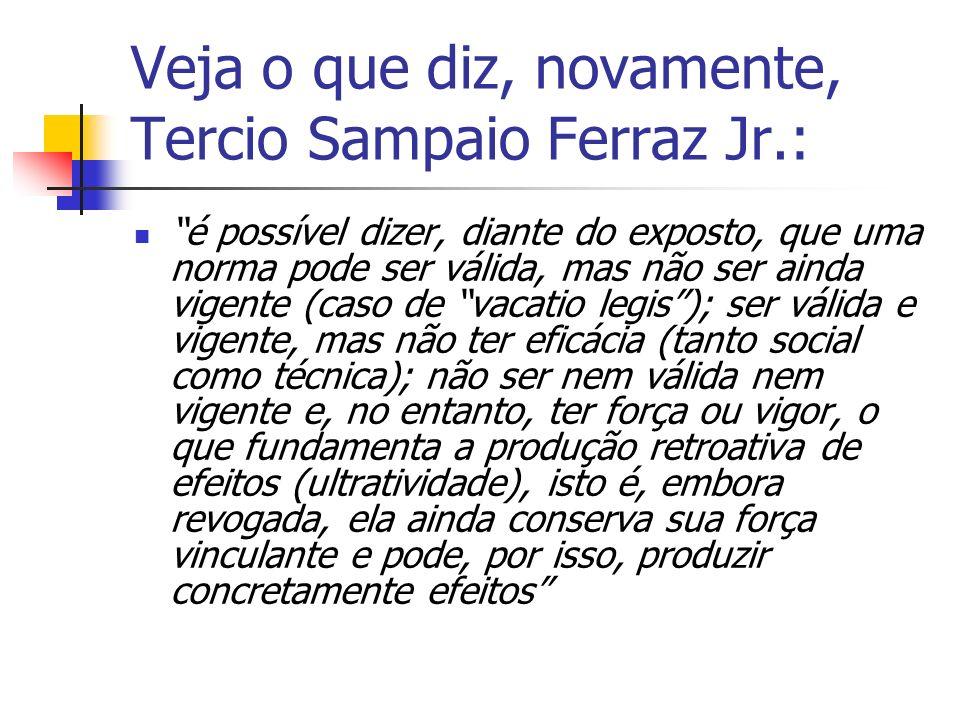 Veja o que diz, novamente, Tercio Sampaio Ferraz Jr.: