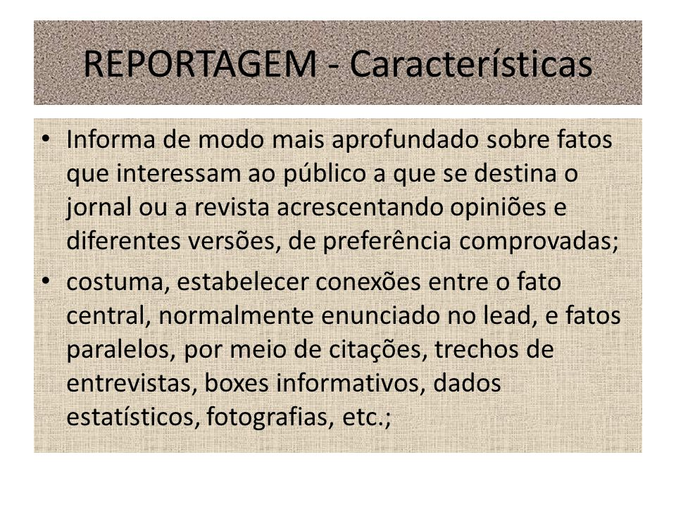 REPORTAGEM - Características