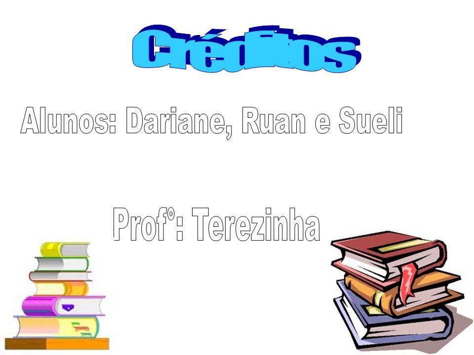 Alunos: Dariane, Ruan e Sueli