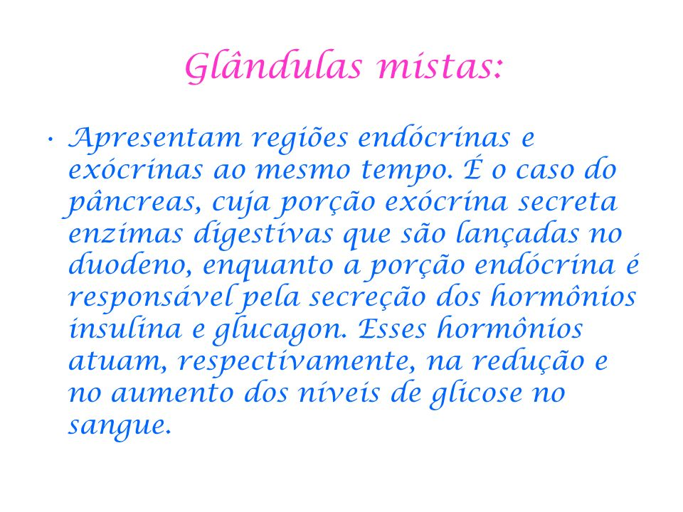 Glândulas mistas: