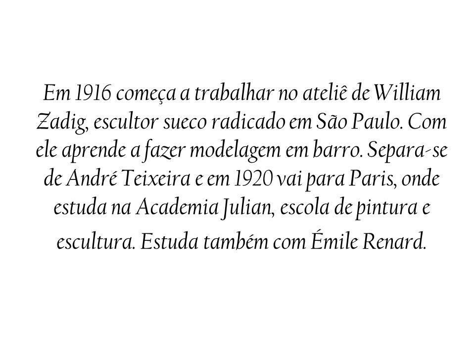 Em 1916 começa a trabalhar no ateliê de William Zadig, escultor sueco radicado em São Paulo.