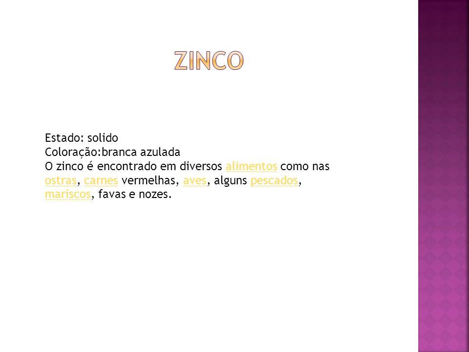 zinco Estado: solido Coloração:branca azulada