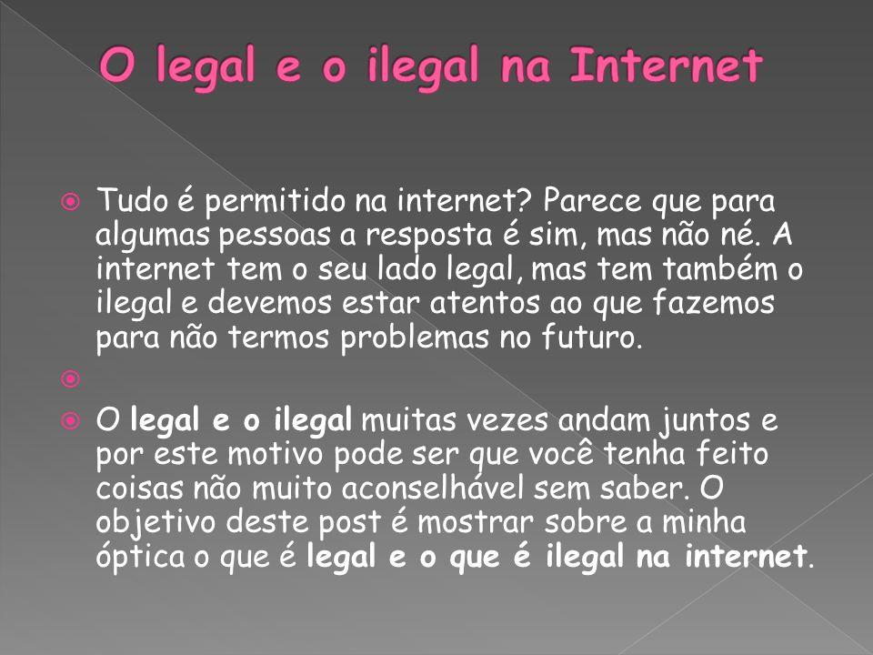 O legal e o ilegal na Internet