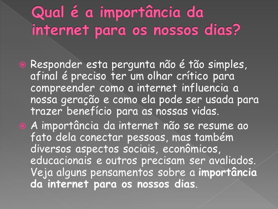 Qual é a importância da internet para os nossos dias
