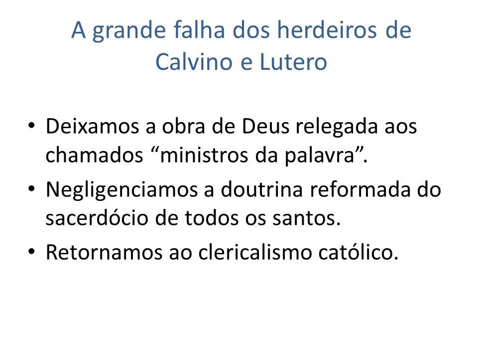 A grande falha dos herdeiros de Calvino e Lutero
