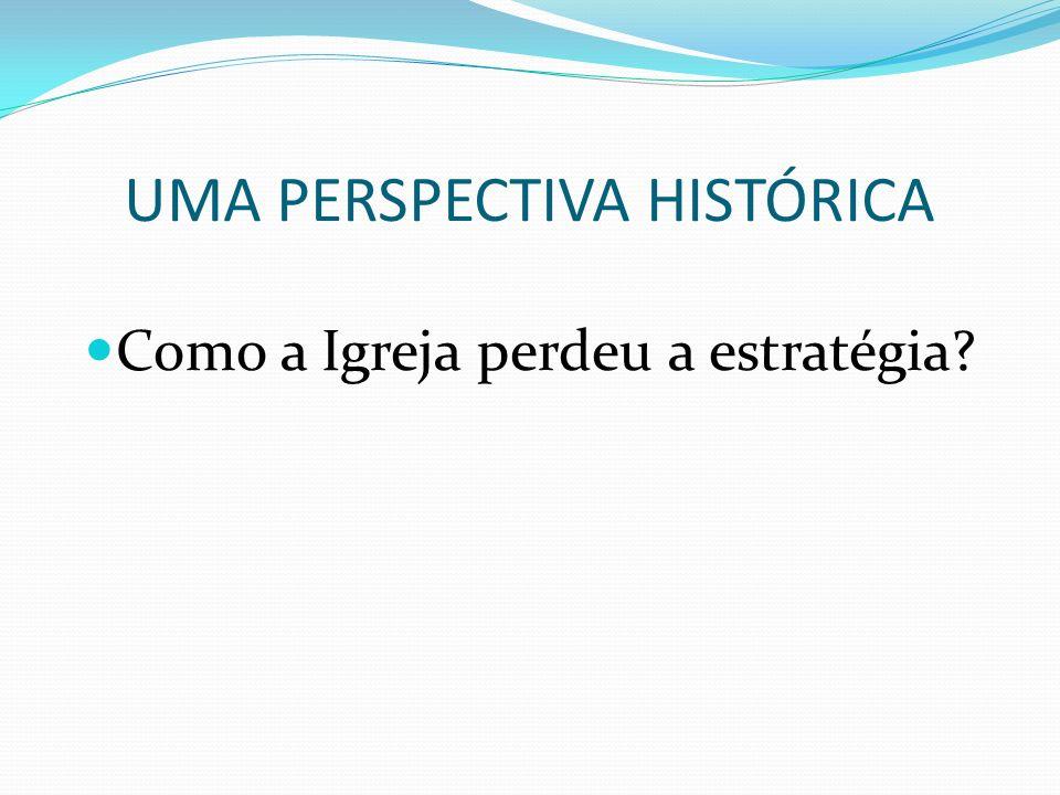 UMA PERSPECTIVA HISTÓRICA