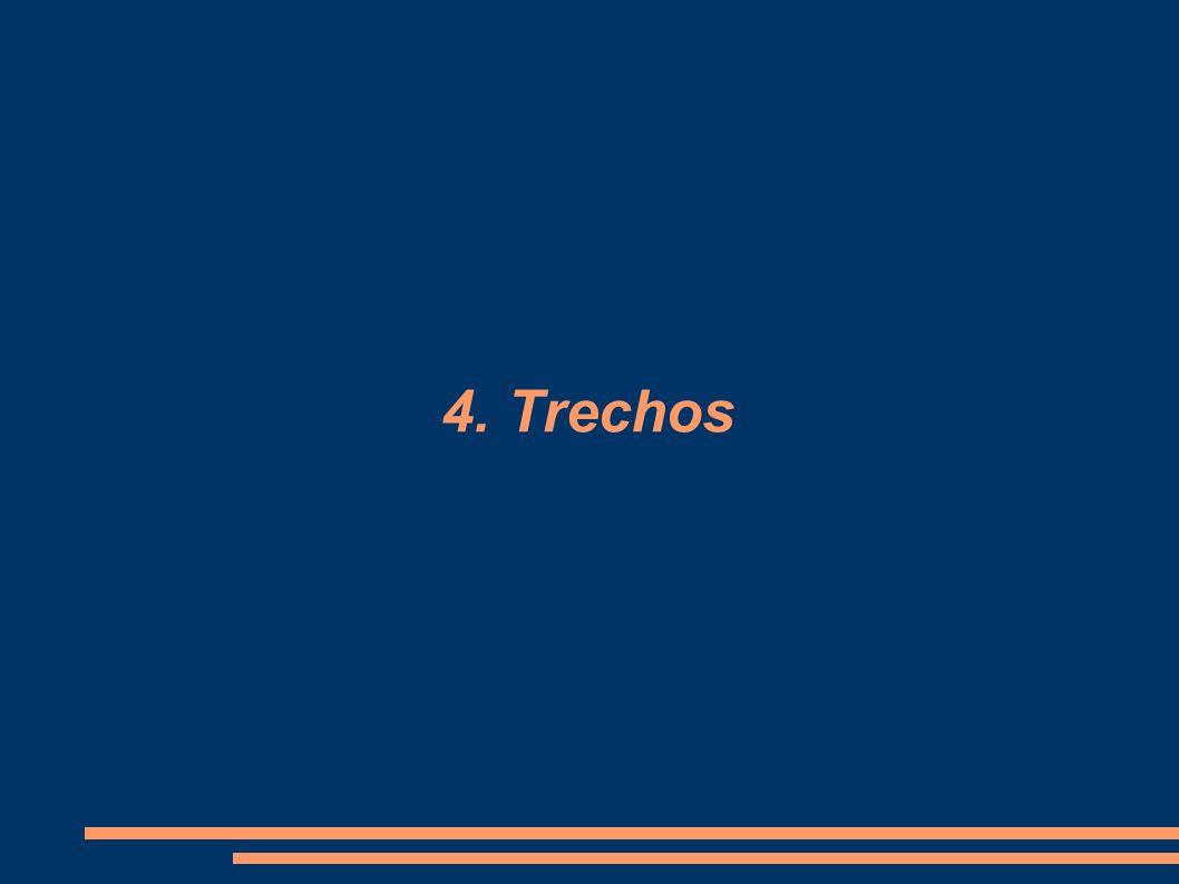 4. Trechos