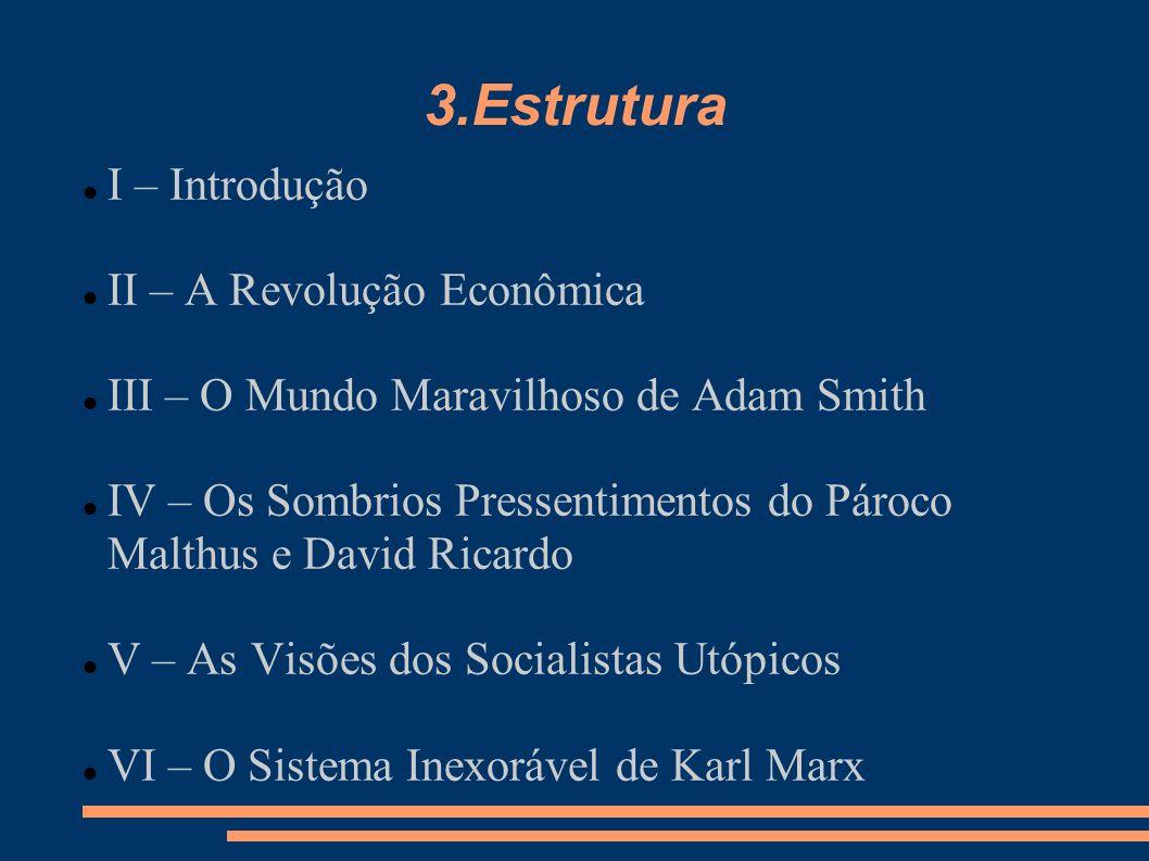 3.Estrutura I – Introdução II – A Revolução Econômica