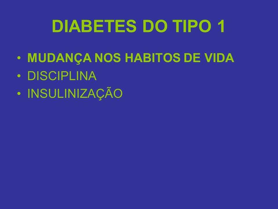 DIABETES DO TIPO 1 MUDANÇA NOS HABITOS DE VIDA DISCIPLINA
