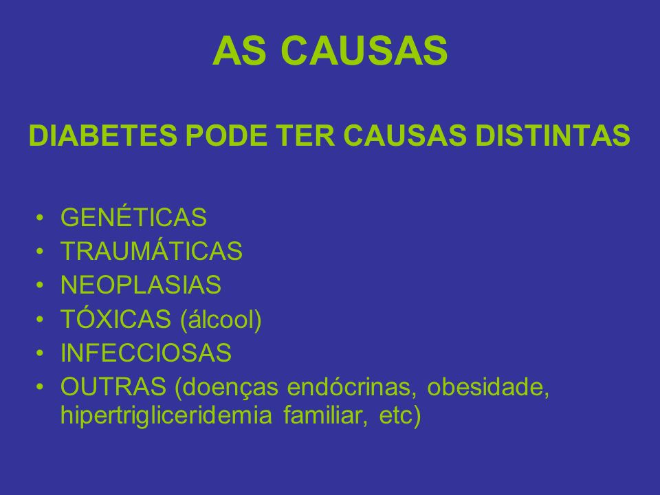 DIABETES PODE TER CAUSAS DISTINTAS