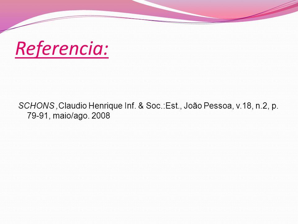 Referencia: SCHONS ,Claudio Henrique Inf. & Soc.:Est., João Pessoa, v.18, n.2, p.