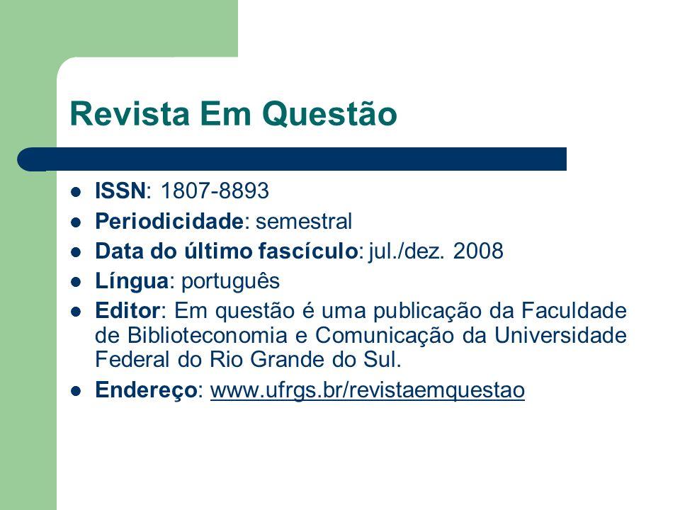 Revista Em Questão ISSN: 1807-8893 Periodicidade: semestral