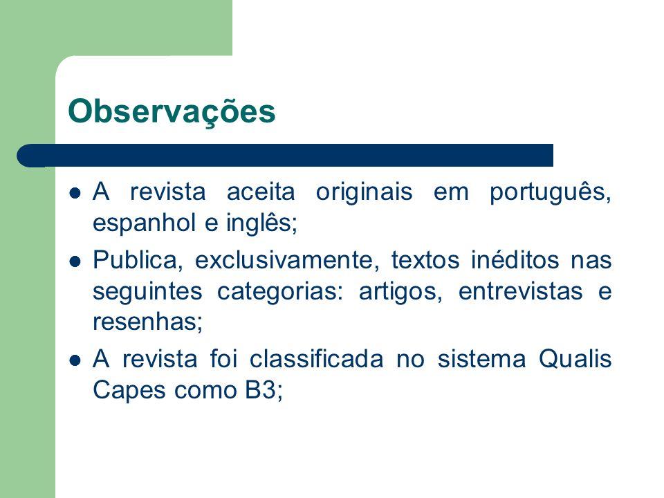 Observações A revista aceita originais em português, espanhol e inglês;