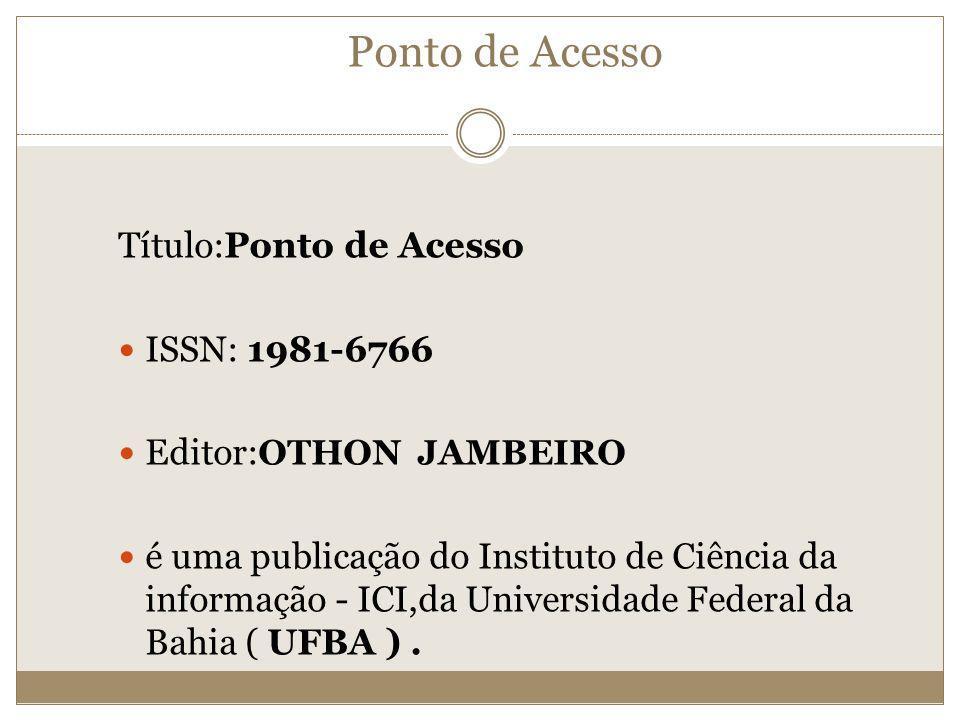 Ponto de Acesso Título:Ponto de Acesso ISSN: 1981-6766