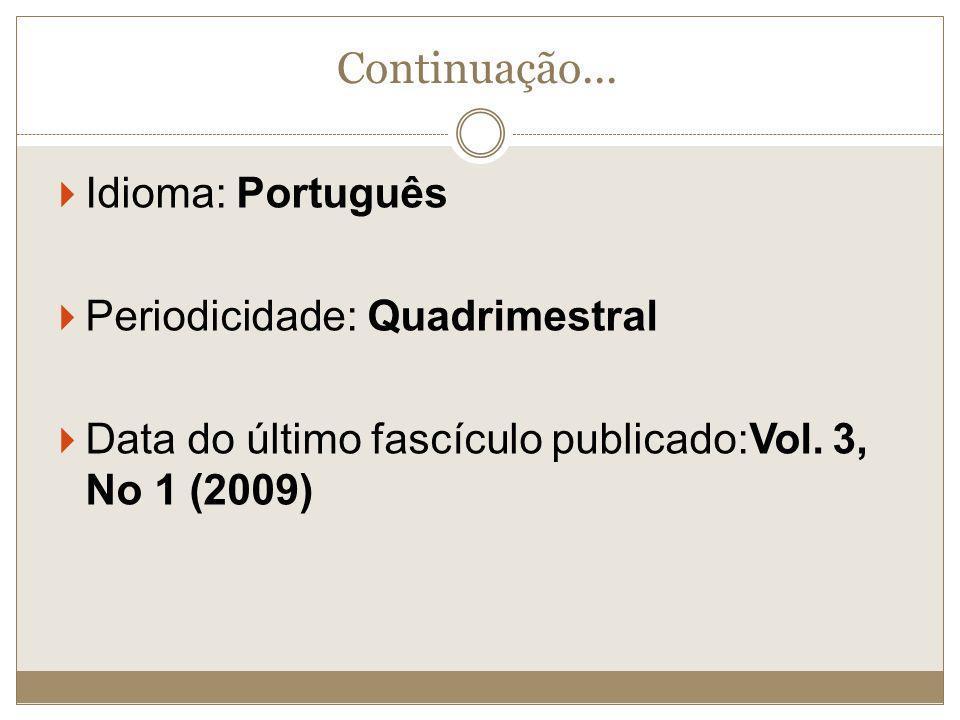 Continuação... Idioma: Português Periodicidade: Quadrimestral