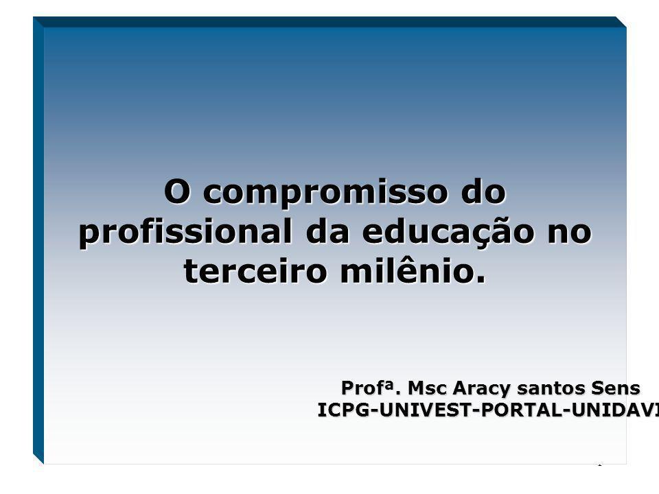 O compromisso do profissional da educação no terceiro milênio.