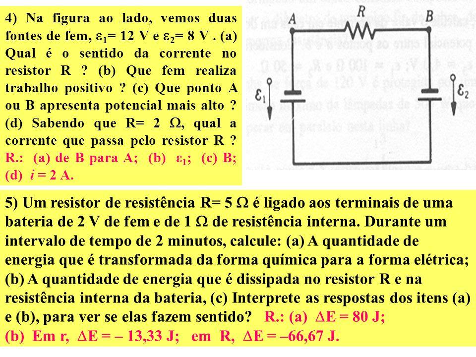 (b) Em r, E = – 13,33 J; em R, E = –66,67 J.