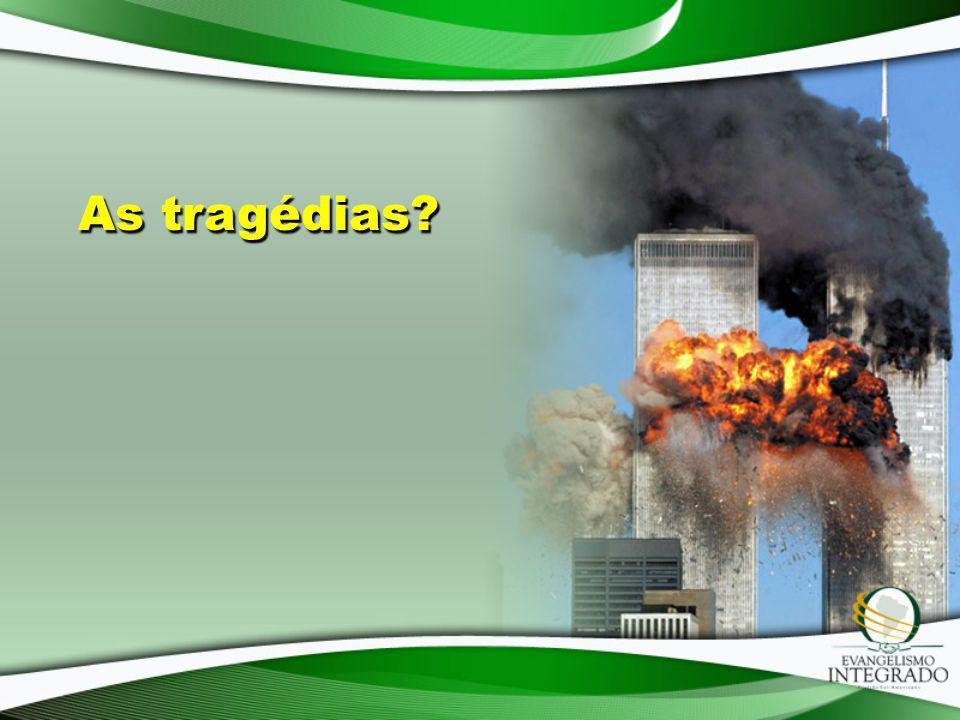 As tragédias