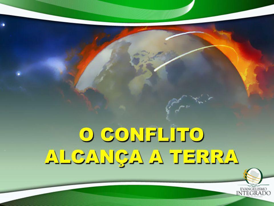 O CONFLITO ALCANÇA A TERRA