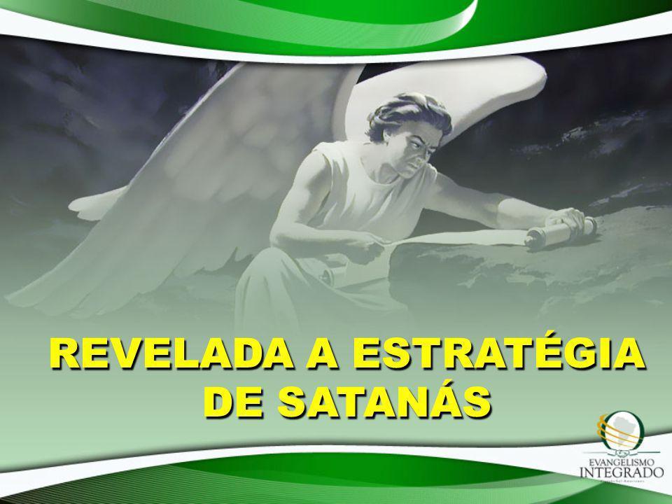 REVELADA A ESTRATÉGIA DE SATANÁS