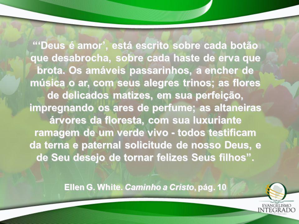 Ellen G. White. Caminho a Cristo, pág. 10