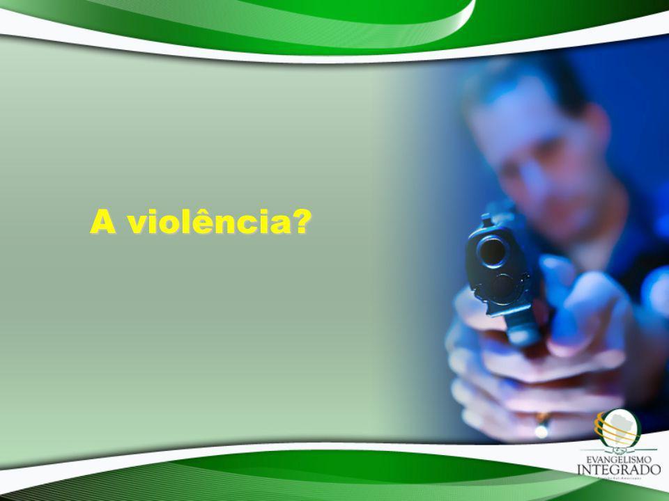 A violência