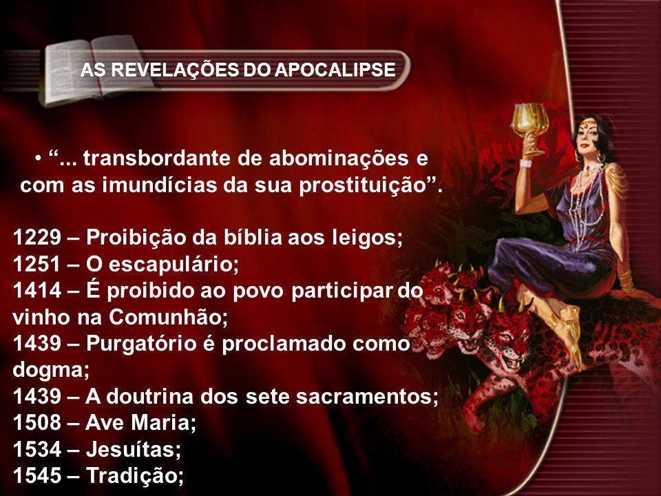 1229 – Proibição da bíblia aos leigos; 1251 – O escapulário;