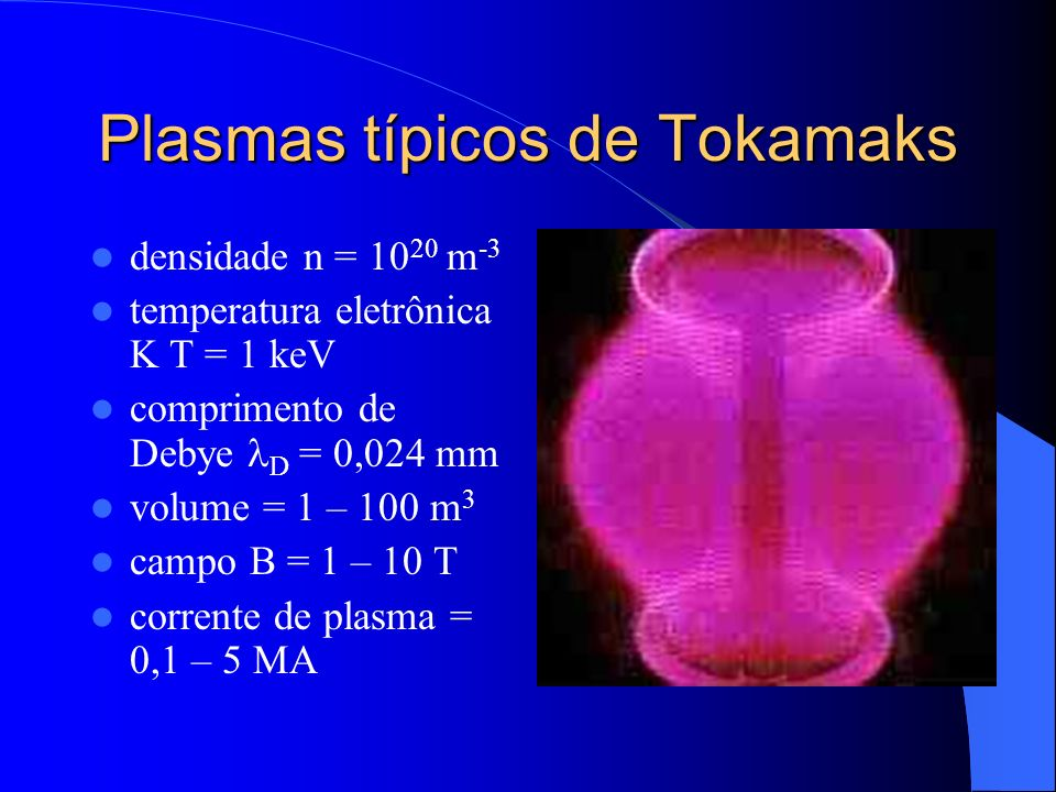Plasmas típicos de Tokamaks