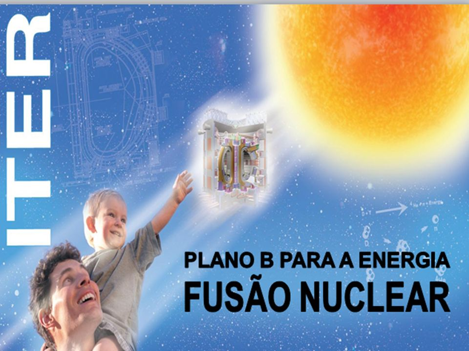 FUSÃO NUCLEAR PLANO B PARA A ENERGIA
