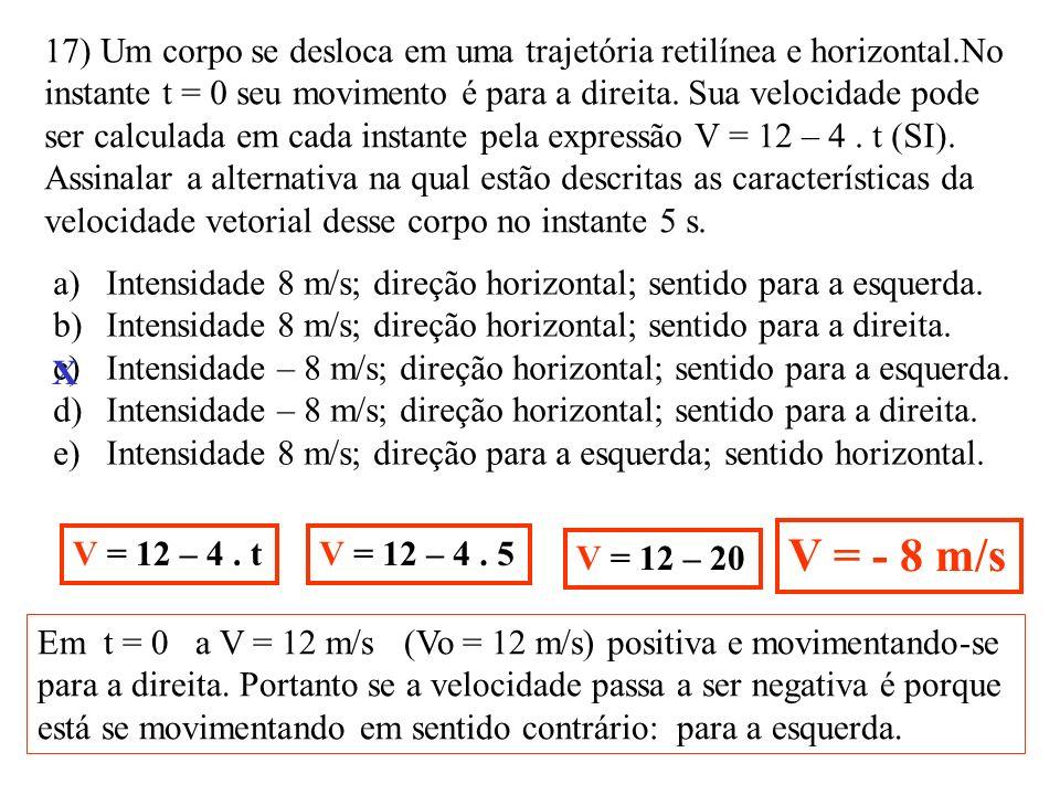 17) Um corpo se desloca em uma trajetória retilínea e horizontal