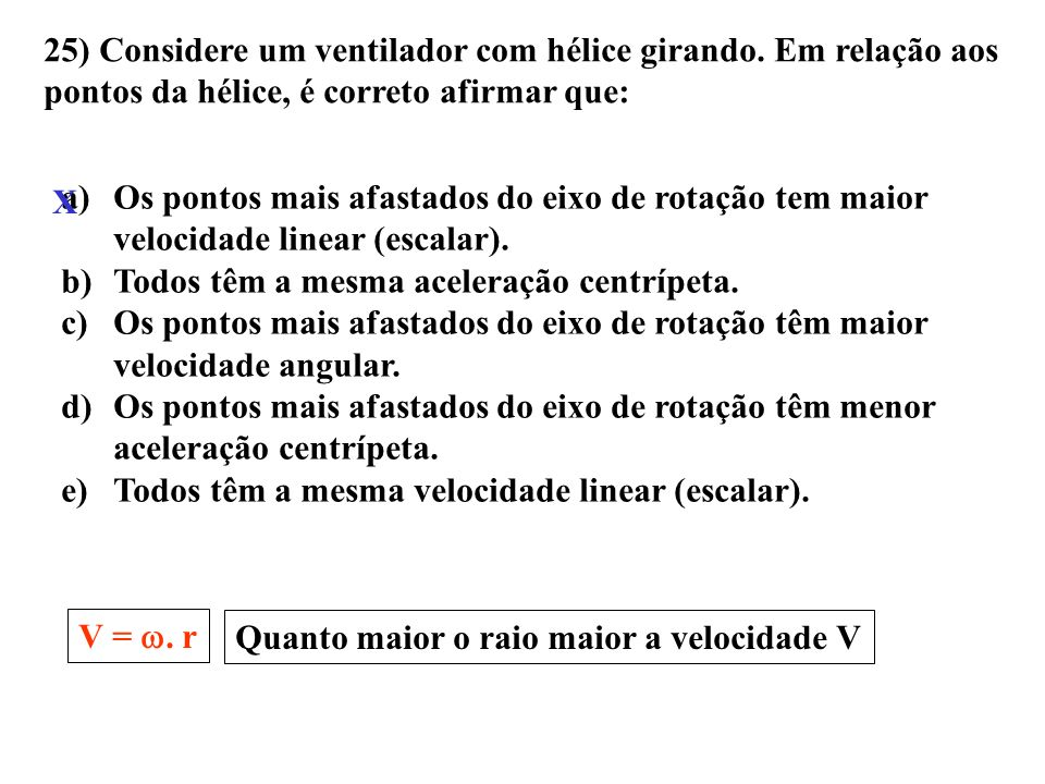 25) Considere um ventilador com hélice girando