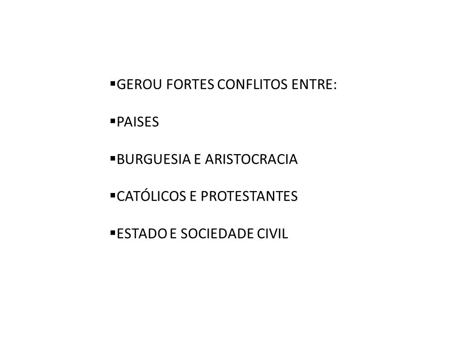 GEROU FORTES CONFLITOS ENTRE: