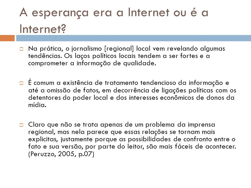 A esperança era a Internet ou é a Internet