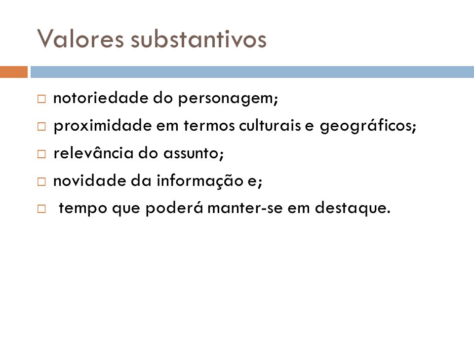 Valores substantivos notoriedade do personagem;