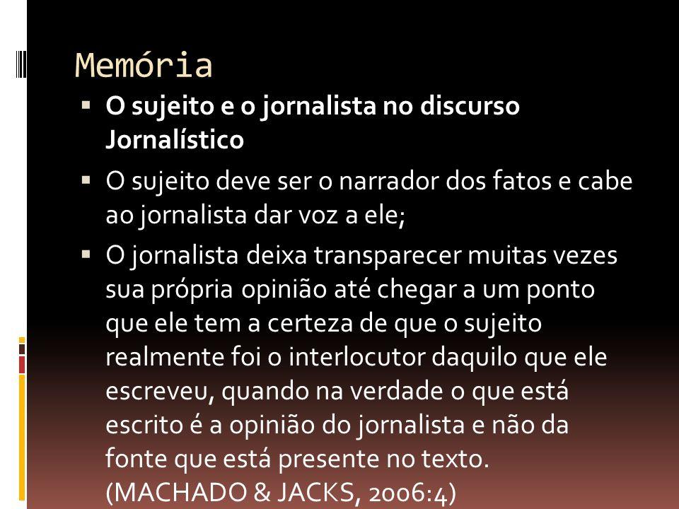 Memória O sujeito e o jornalista no discurso Jornalístico