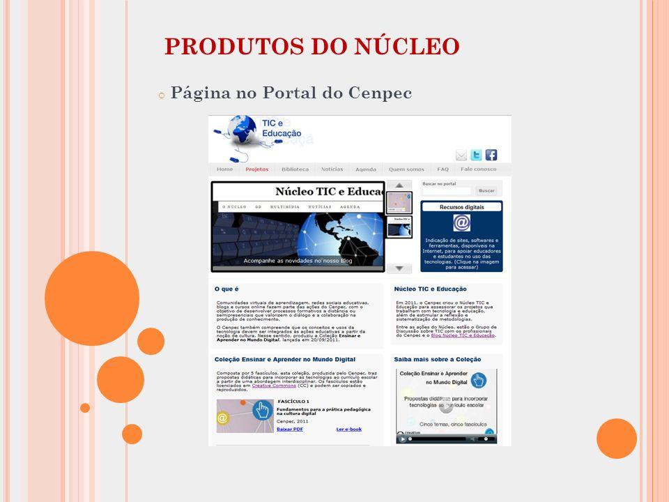 PRODUTOS DO NÚCLEO Página no Portal do Cenpec