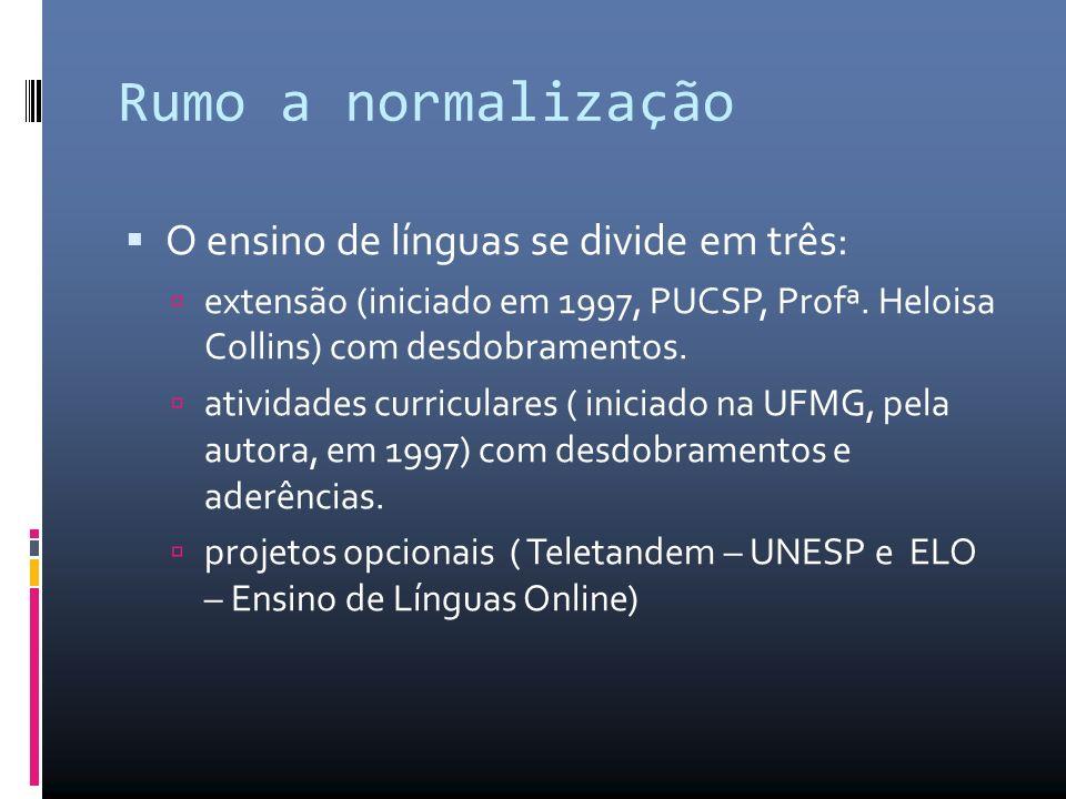Rumo a normalização O ensino de línguas se divide em três: