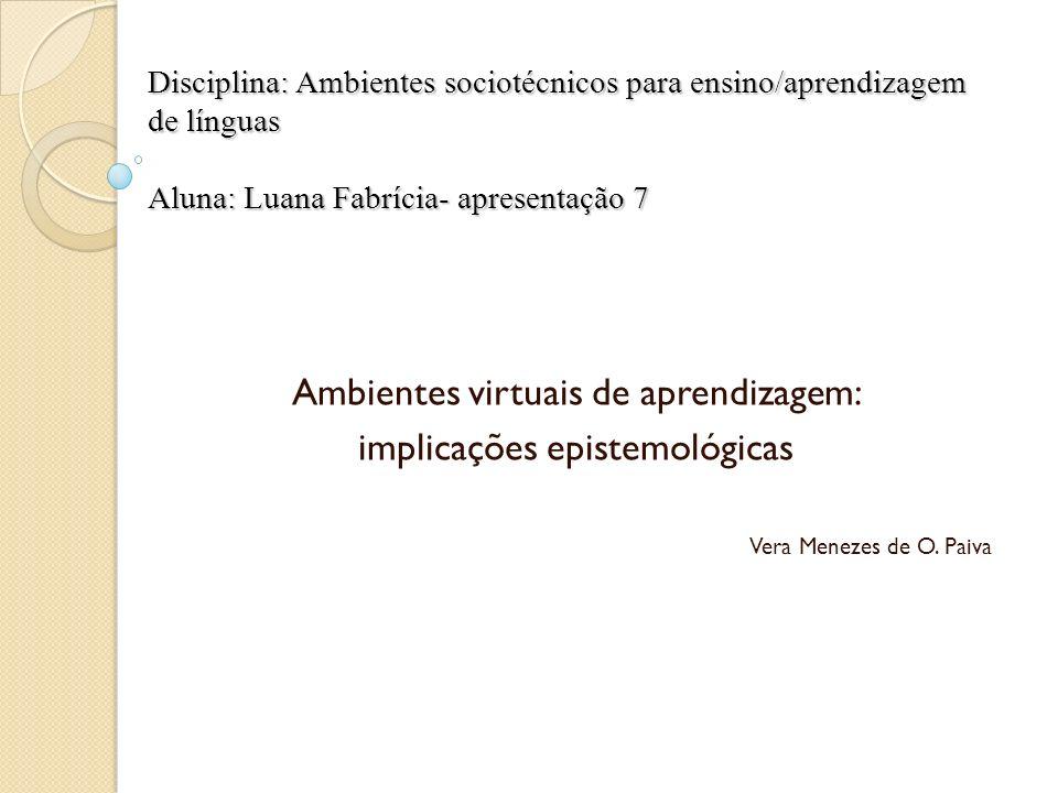 Ambientes virtuais de aprendizagem: implicações epistemológicas