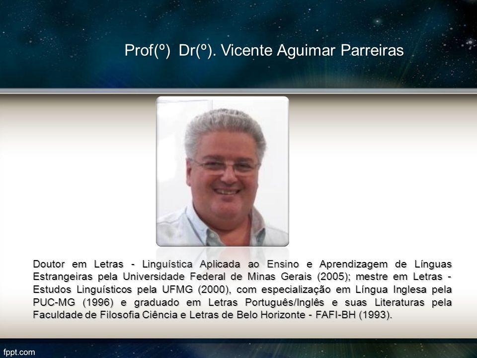 Prof(º) Dr(º). Vicente Aguimar Parreiras
