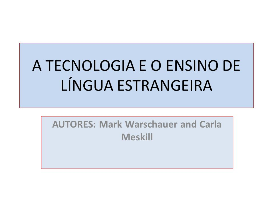 A TECNOLOGIA E O ENSINO DE LÍNGUA ESTRANGEIRA